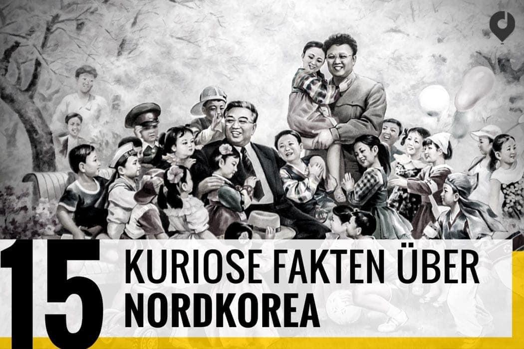 15 kuriose Fakten über Nordkorea