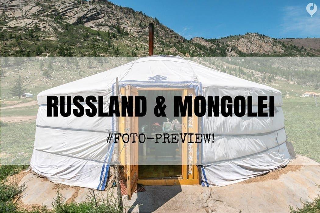 Russland & Mongolei Rundreise - #Foto-Preview!