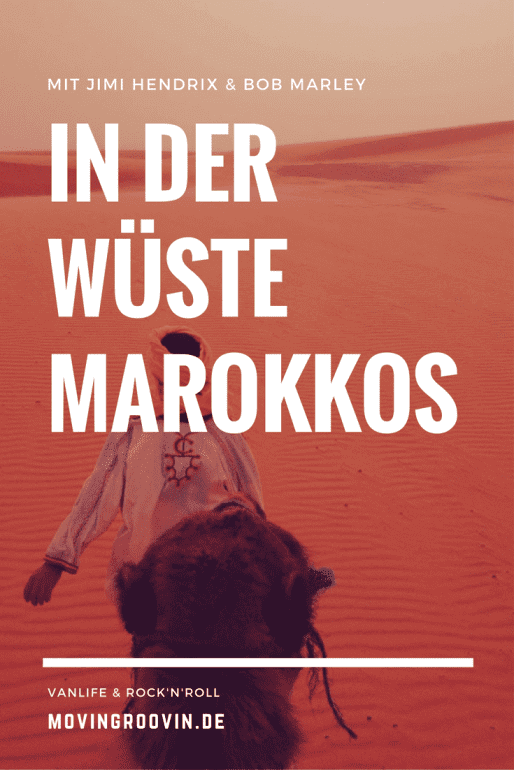 Marokko: In der Sahara mit Jimi Hendrix & Bob Marley