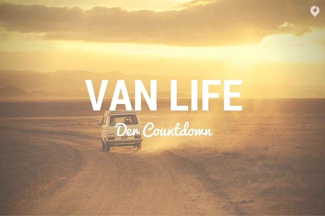 Van Life - der Countdown